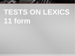 TESTS ON LEXICS 11 form