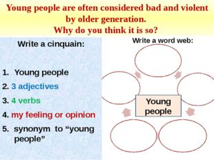 Young people are often considered bad and violent by older generation. Why do