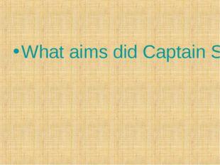 What aims did Captain Scott have?