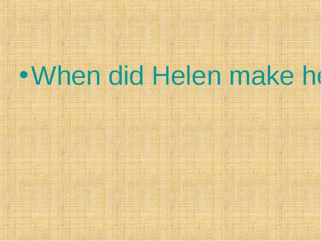 When did Helen make her greatest journey?