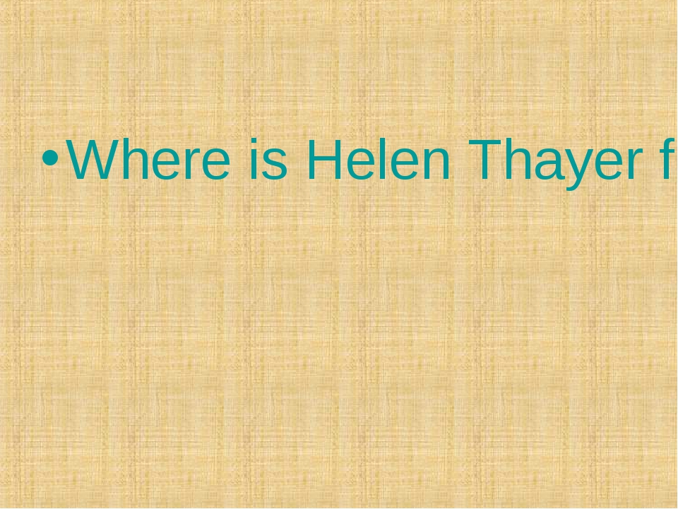 Where is Helen Thayer from?