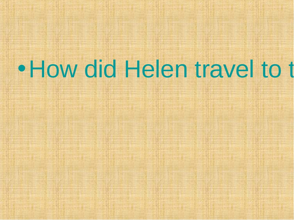 How did Helen travel to the North Pole?