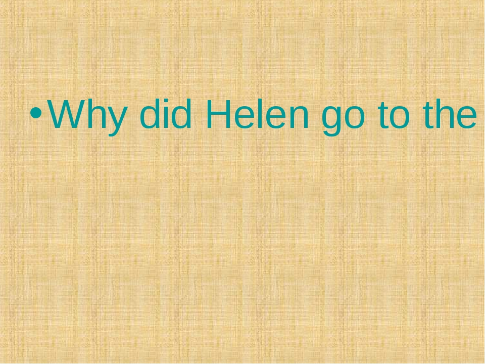 Why did Helen go to the North Pole?