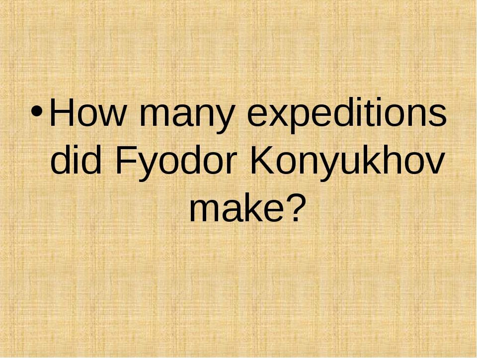 How many expeditions did Fyodor Konyukhov make?