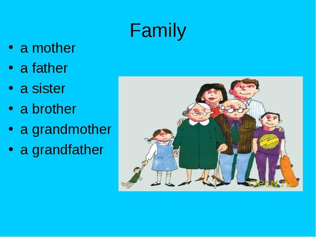 Family a mother a father a sister a brother a grandmother a grandfather