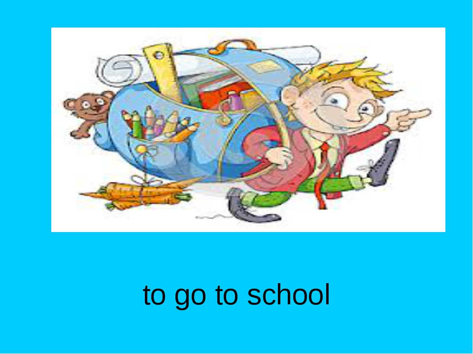 to go to school