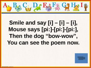 "Smile and say [i] – [i] – [i], Mouse says [pi:]-[pi:]-[pi:], Then the dog ""bo"