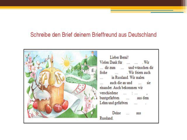 Schreibe den Brief deinem Brieffreund aus Deutschland