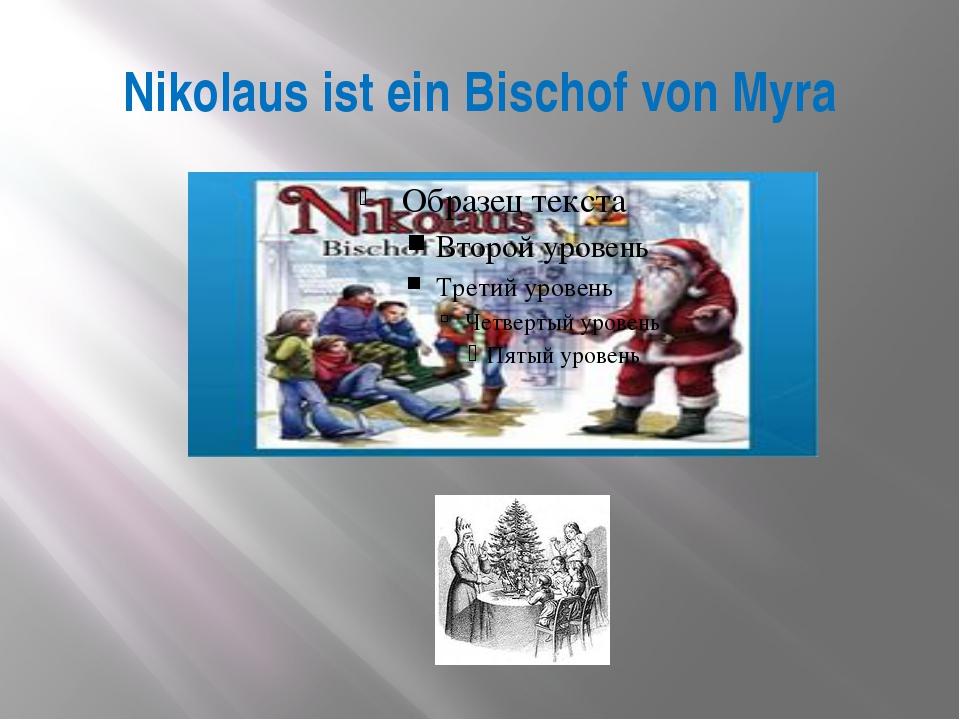 Nikolaus ist ein Bischof von Myra N