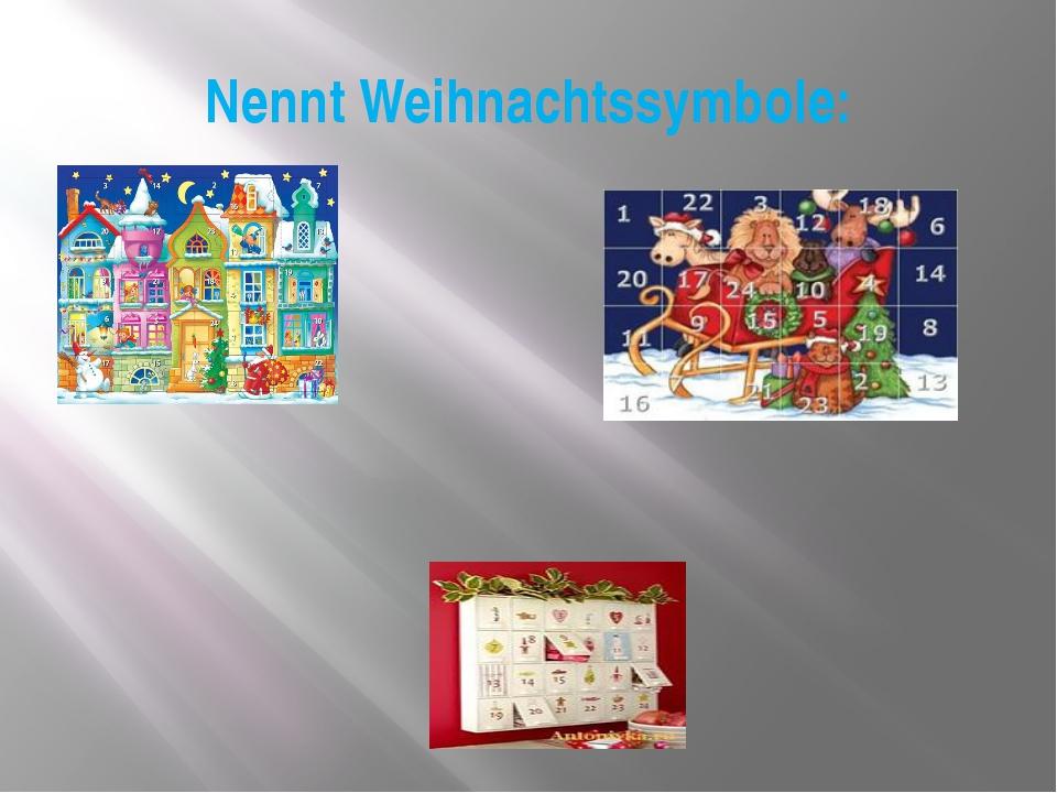 Nennt Weihnachtssymbole: