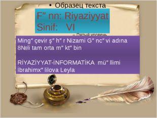 Mingəçevir şəhər Nizami Gəncəvi adına 8№li tam orta məktəbin RİYAZİYYAT-İNFOR