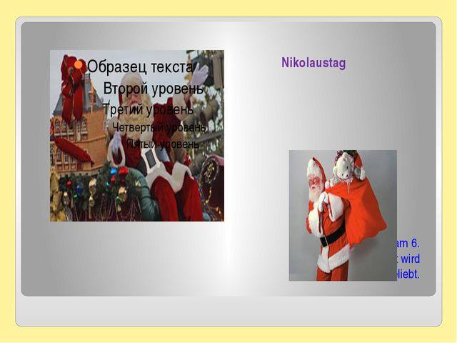 Nikolaustag Man feiert diesen Tag am 6. Dezember. Dieses Fest wird von den Ki...