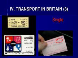 IV. TRANSPORT IN BRITAIN (3) Single 					*
