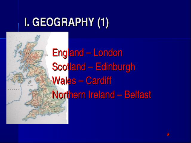 I. GEOGRAPHY (1) England – London Scotland – Edinburgh Wales – Cardiff Northe...