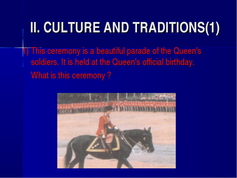 II. CULTURE AND TRADITIONS(1) 1) This ceremony is a beautiful parade of the Q...