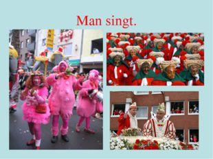 Man singt.