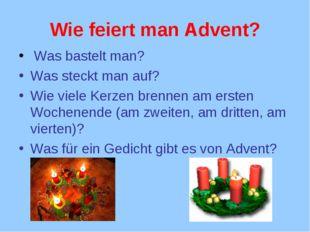 Wie feiert man Advent? Was bastelt man? Was steckt man auf? Wie viele Kerzen