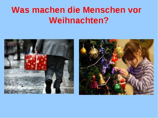 Was machen die Menschen vor Weihnachten?