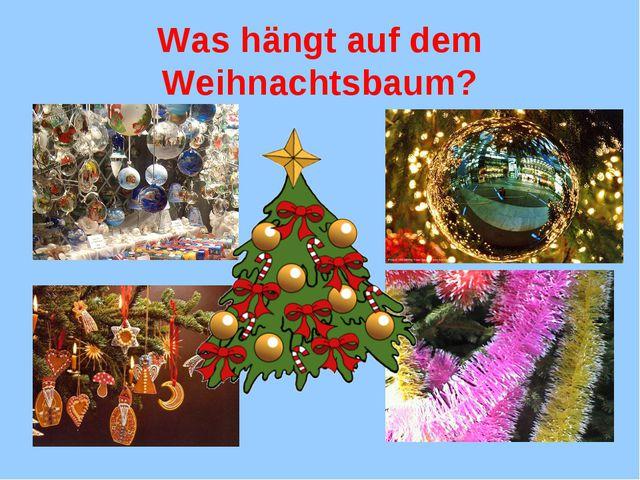 Was hängt auf dem Weihnachtsbaum?