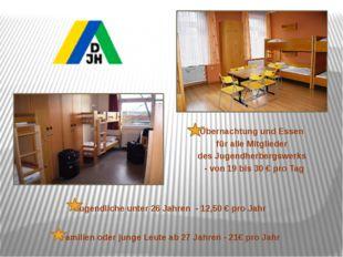Übernachtung und Essen für alle Mitglieder des Jugendherbergswerks - von 19 b