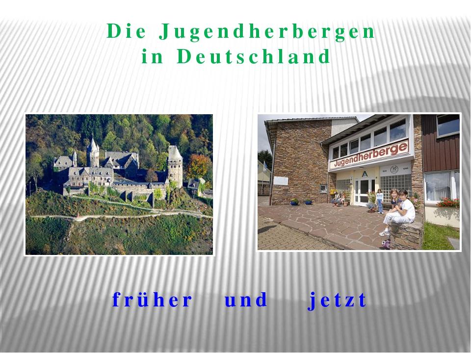 Die Jugendherbergen in Deutschland früher und jetzt