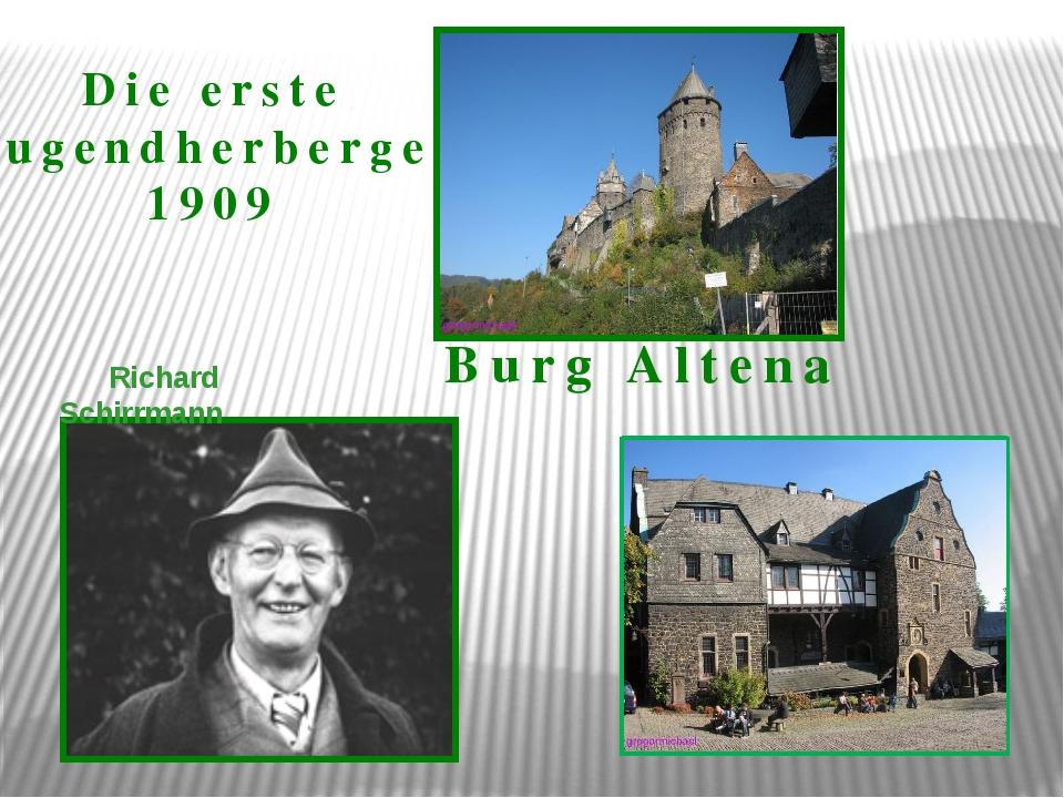 Die erste Jugendherberge 1909 Richard Schirrmann Burg Altena