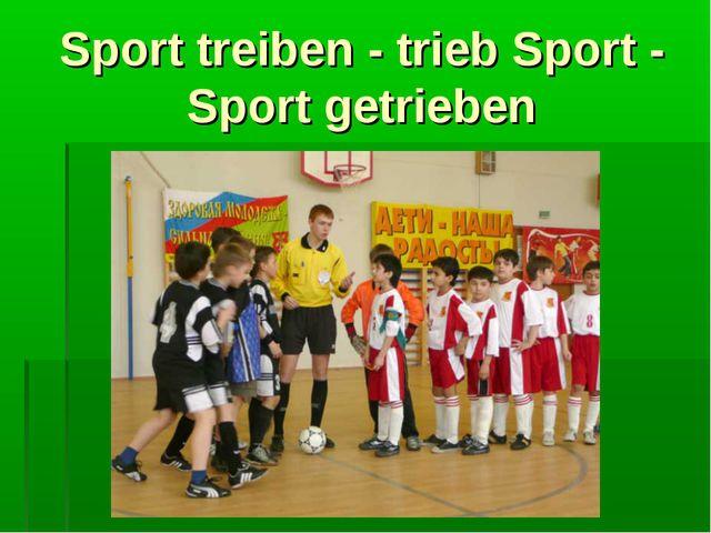 Sport treiben - trieb Sport - Sport getrieben