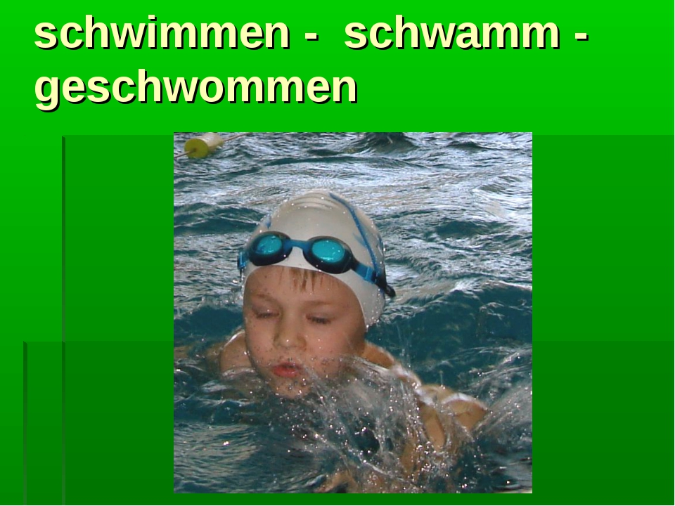 schwimmen - schwamm - geschwommen