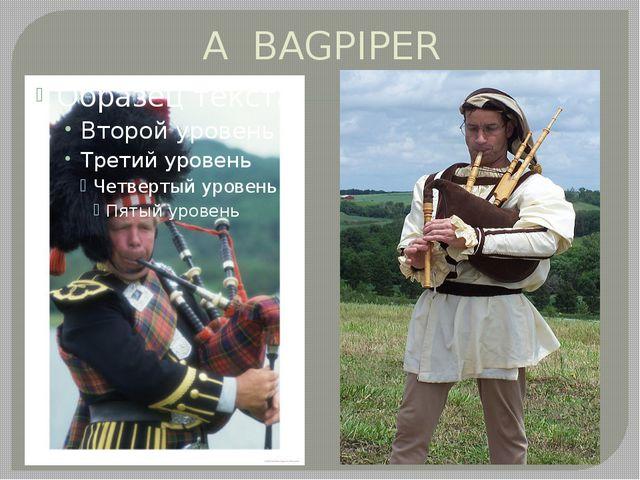 A BAGPIPER