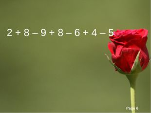 2 + 8 – 9 + 8 – 6 + 4 – 5 Page *
