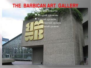 THE BARBICAN ART GALLERY
