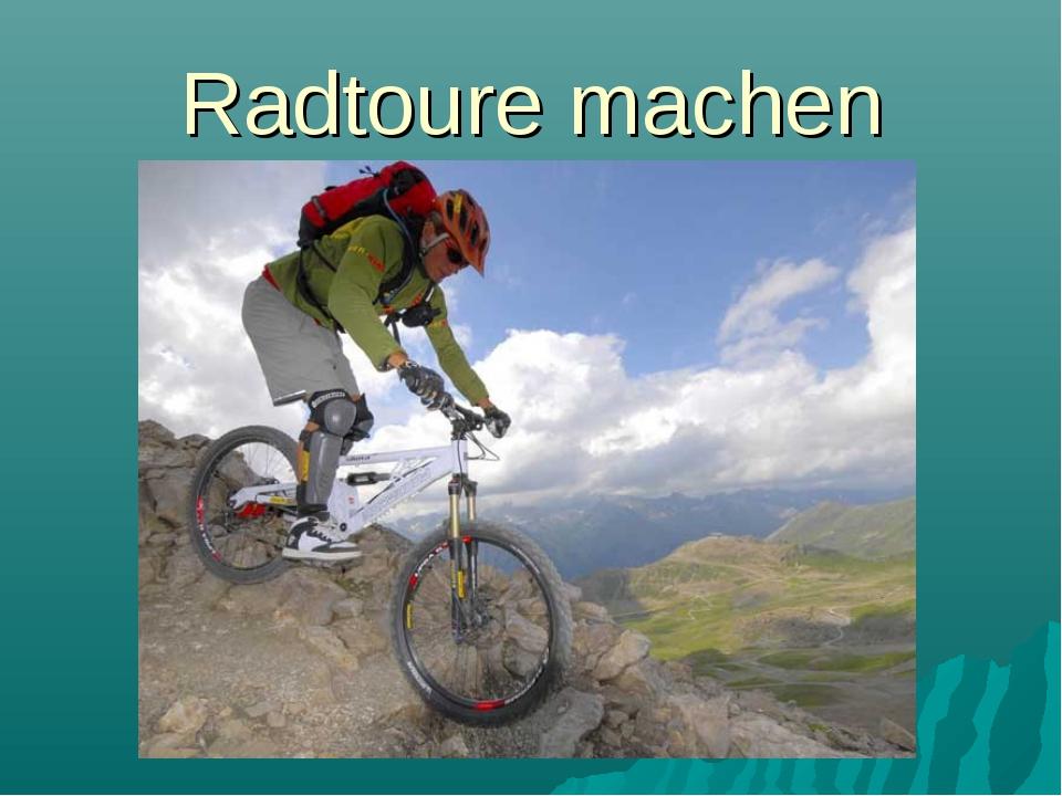 Radtoure machen
