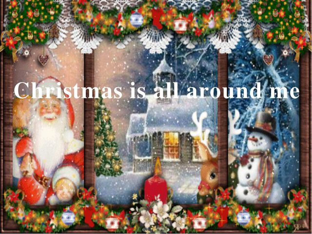 Christmas is all around me