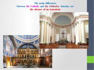 The main differences between the Catholic and the Orthodox churches are the a
