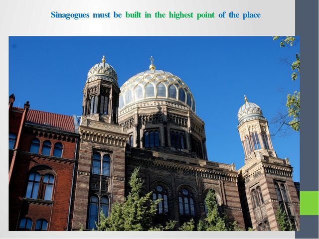 Sinagogues must be built in the highest point of the place
