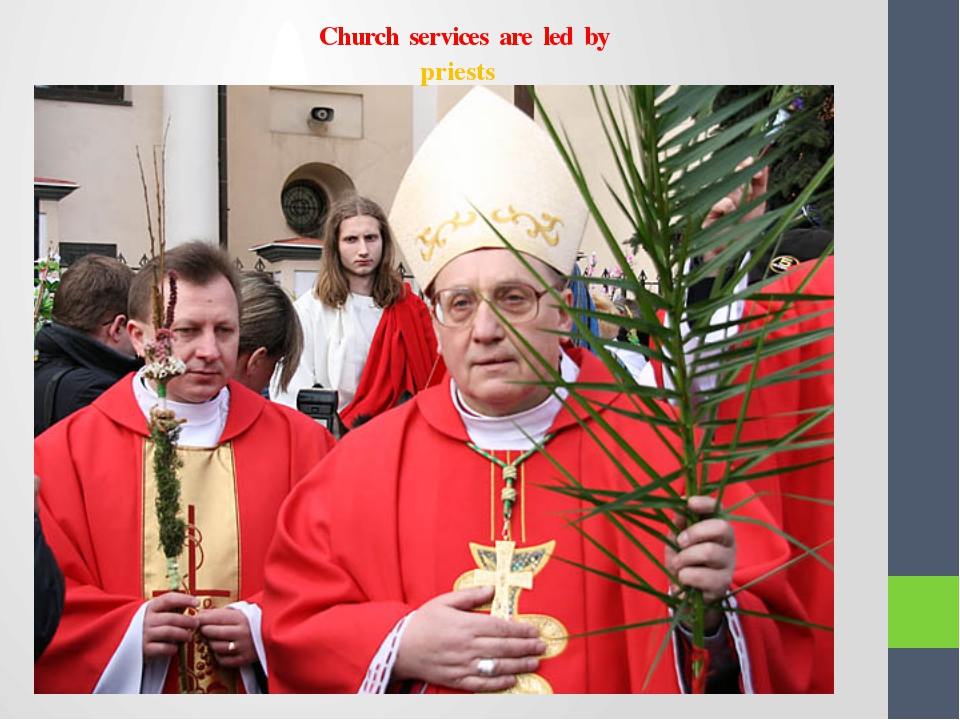 Church services are led by priests