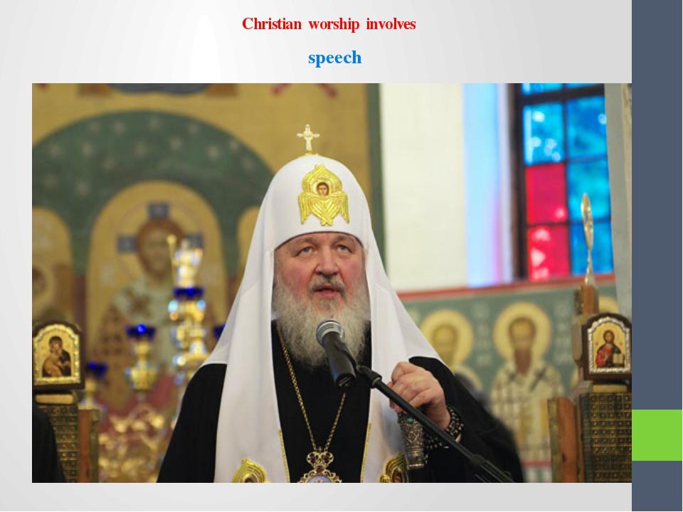 Christian worship involves speech