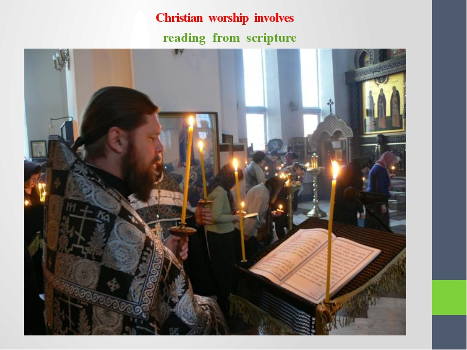 Christian worship involves reading from scripture