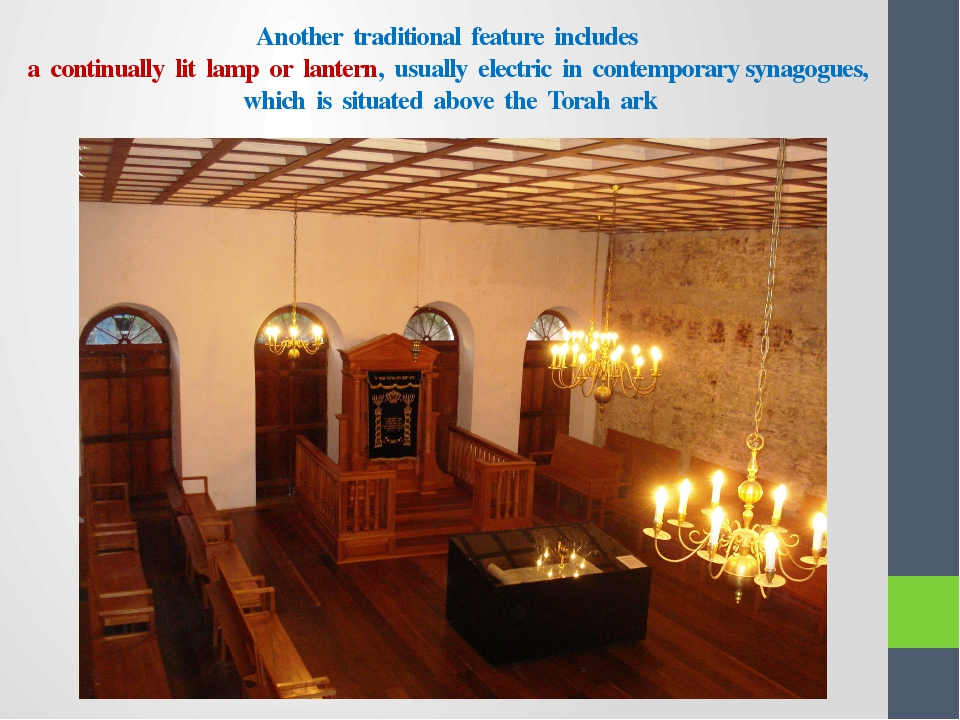 Another traditional feature includes a continually lit lamp or lantern, usual...