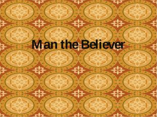 Man the Believer
