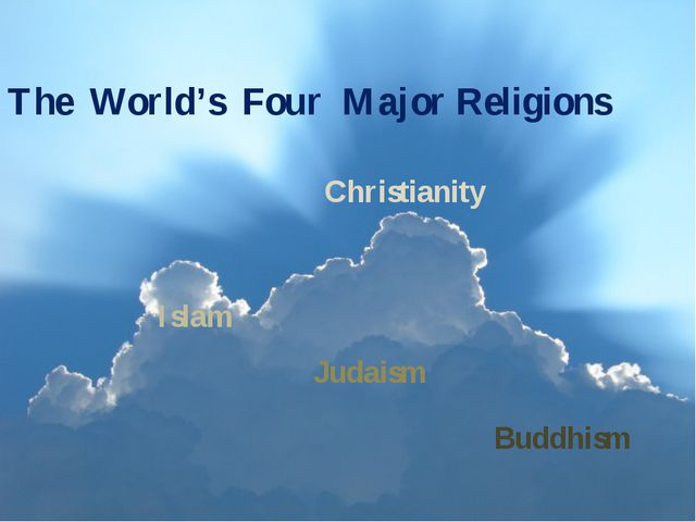 The World's Four Major Religions Christianity Islam Judaism Buddhism