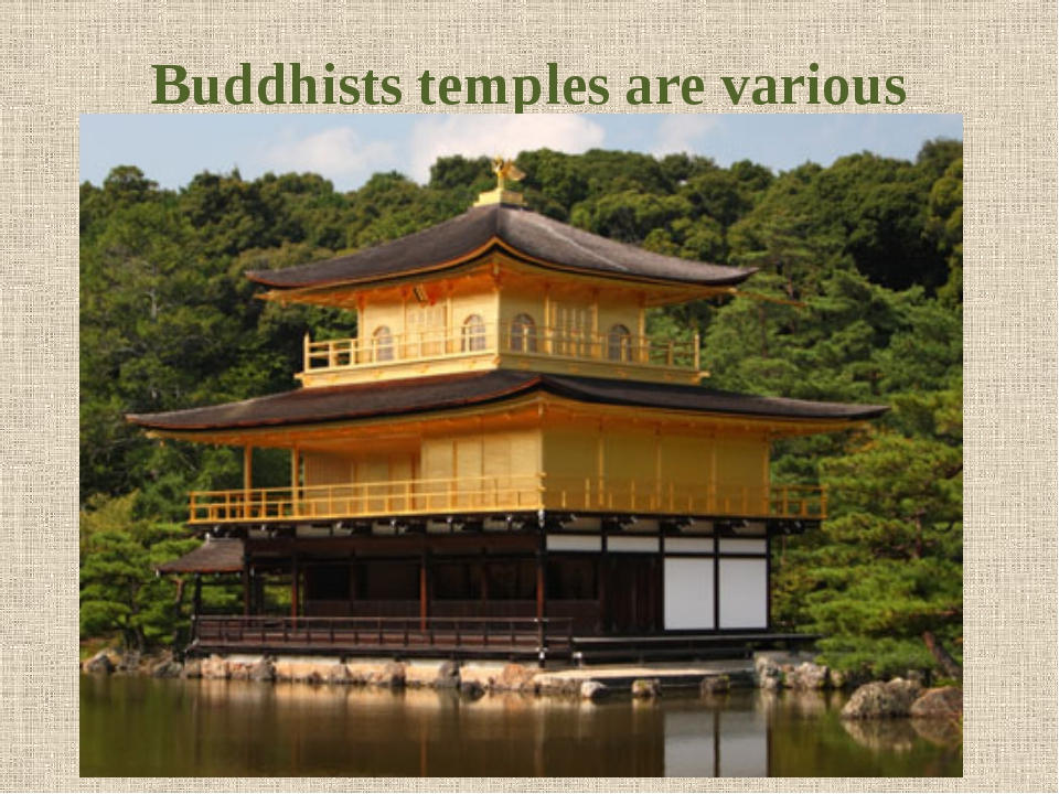 Buddhists temples are various