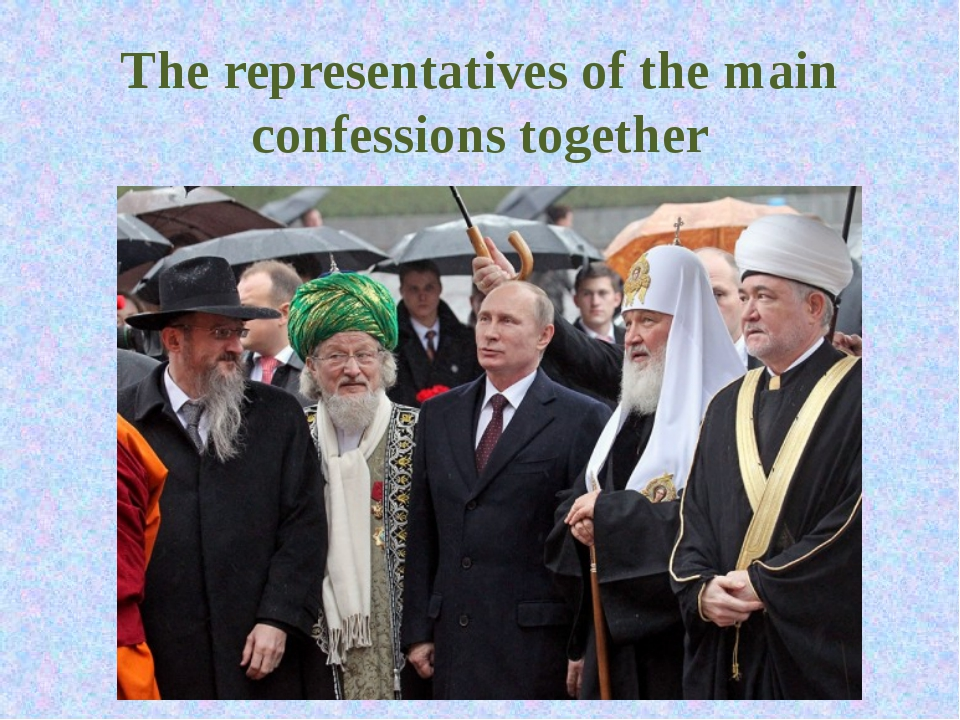 The representatives of the main confessions together