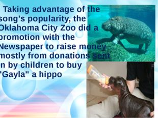 Taking advantage of the song's popularity, the Oklahoma City Zoo did a promo