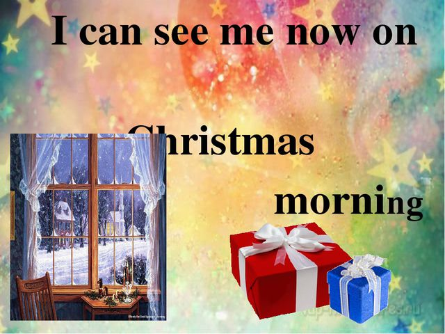 I can see me now on Christmas morning