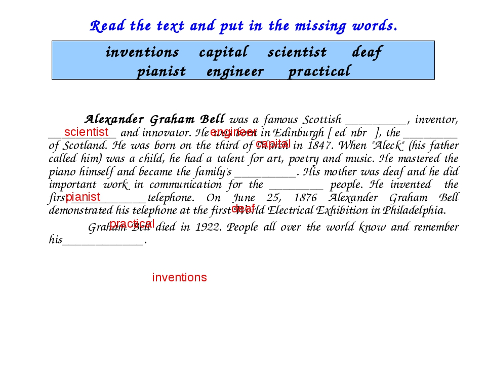 Read the text and put in the missing words. Alexander Graham Bell was a famou...