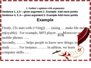 2. Author's opinion with arguments Sentence 1, 2,3— gives argument 1- Exam