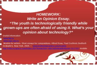 """HOMEWORK: Write an Opinion Essay. """"The youth is technologically friendly whi"""