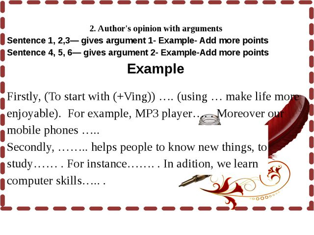 2. Author's opinion with arguments Sentence 1, 2,3— gives argument 1- Exam...
