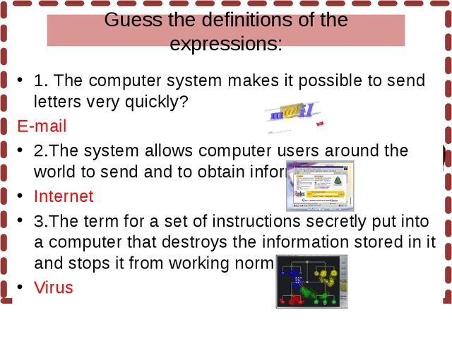 Guess the definitions of the expressions: 1. The computer system makes it po...
